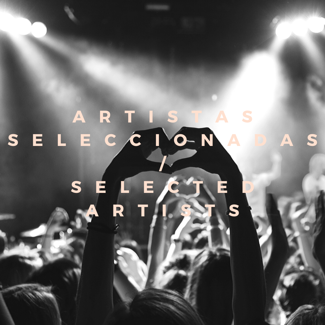 Artistas seleccionadas para la exposición colectiva 'Canciones para recordar' / Selected artists for 'Songs to remember' collective exhibition