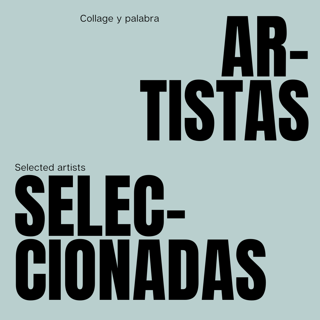 Artistas seleccionadas para la exposición colectiva Collage y palabra. / Selected artists for collective exhibition Collage y palabra